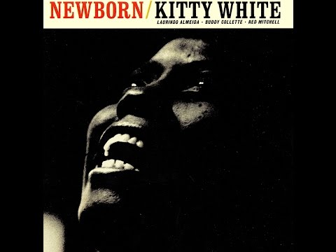 Kitty White - A New Love Is Like A Newborn Child