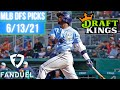 DRAFTKINGS & FANDUEL MLB DFS PICKS   SUNDAY 6/13/21