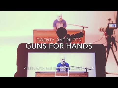 Twenty One Pilots: Guns For Hands (Vessel With RAB Ending Backing Track)