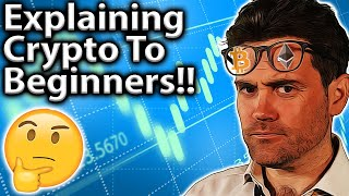 Explain Crypto To COMPLETE Beginners: My Guide!!👨🏫