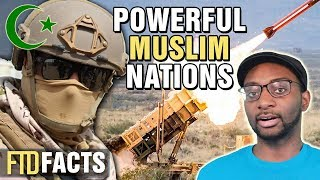 10 Most Powerful Muslim Nations