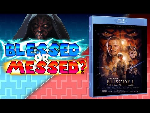 Star Wars: The Phantom Menace - Blessed, or Messed?(Ep. 4)
