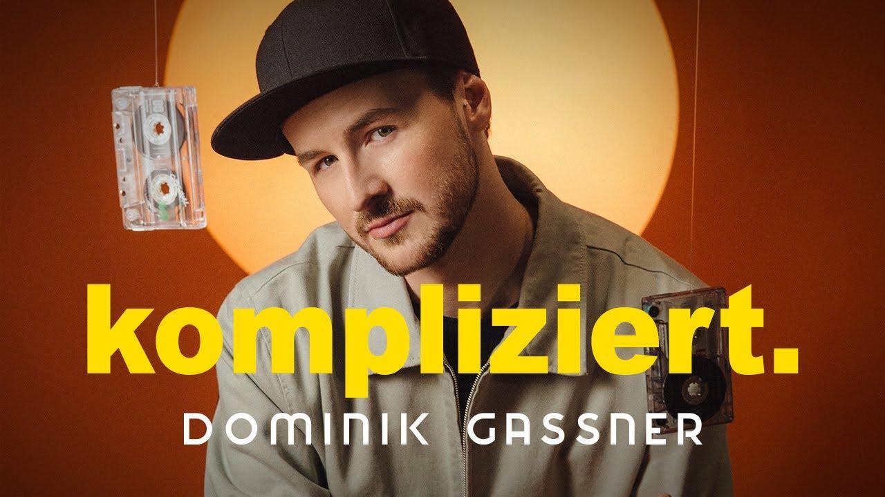 Dominik Gassner - Kompliziert (Offizielles Video)