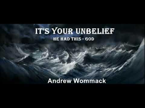 Download It's Your Unbelief - Andrew Wommack