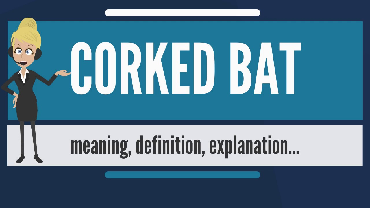 What is corked bat what does corked bat mean corked bat meaning what does corked bat mean corked bat meaning definition explanation biocorpaavc
