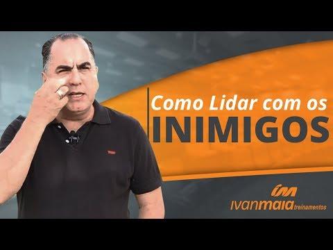 Como Lidar com os Inimigos | Ivan Maia