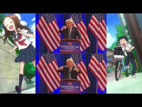 Donald Trump sings Iwanai Kedo ne (Karakai Jōzu no Takagi-san opening)