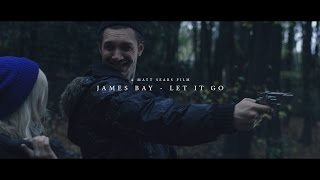 James Bay - let it Go (Unofficial music video)