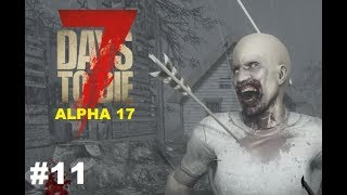 7 Days to Die – Ich bin zu Mutig – Gameplay Deutsch #11 ( Alpha 17 )