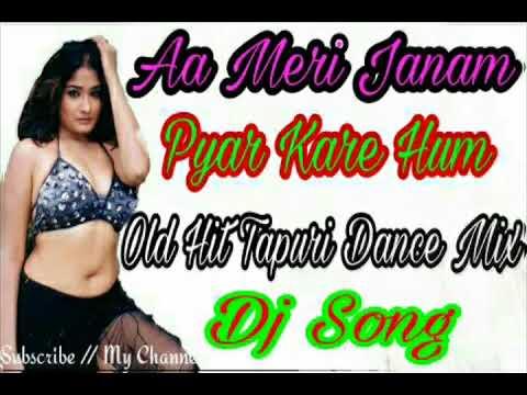 Aa Meri Janam Pyar Kare Hum || Old Hit Tapuri Dance Mix || Dj Song