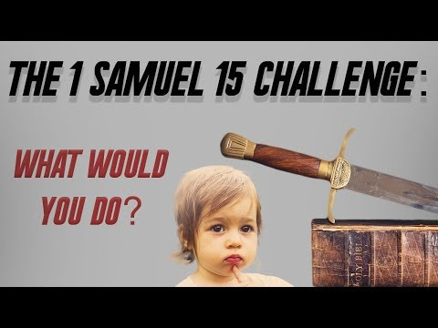 The 1 Samuel 15 Challenge: What would you do?