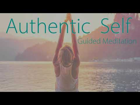 Authentic Self Guided Meditation (10 minutes)
