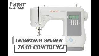 unboxing dan review SINGER 7640 CONFIDENCE