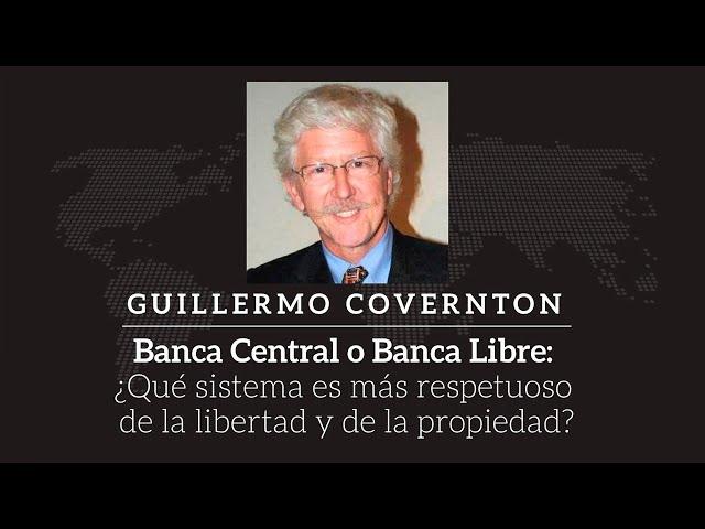 Guillermo Covernton - ¿Banca Central o Banca Libre?