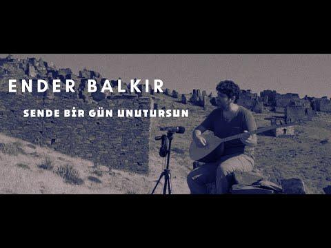 Ender BALKIR - Sen de Birgün Unutursun