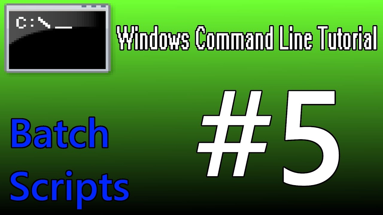 Windows Command Line Tutorial #5 - Batch Scripts