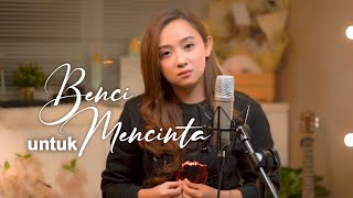 Download BENCI UNTUK MENCINTA - NAIF ( Meisita Lomania Cover & Lirik )