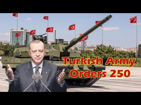 Turkish Army Orders 250 Locally-Made Altay Main Battle Tanks
