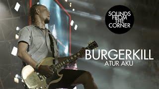 Burgerkill - Atur Aku | Sounds From The Corner #40