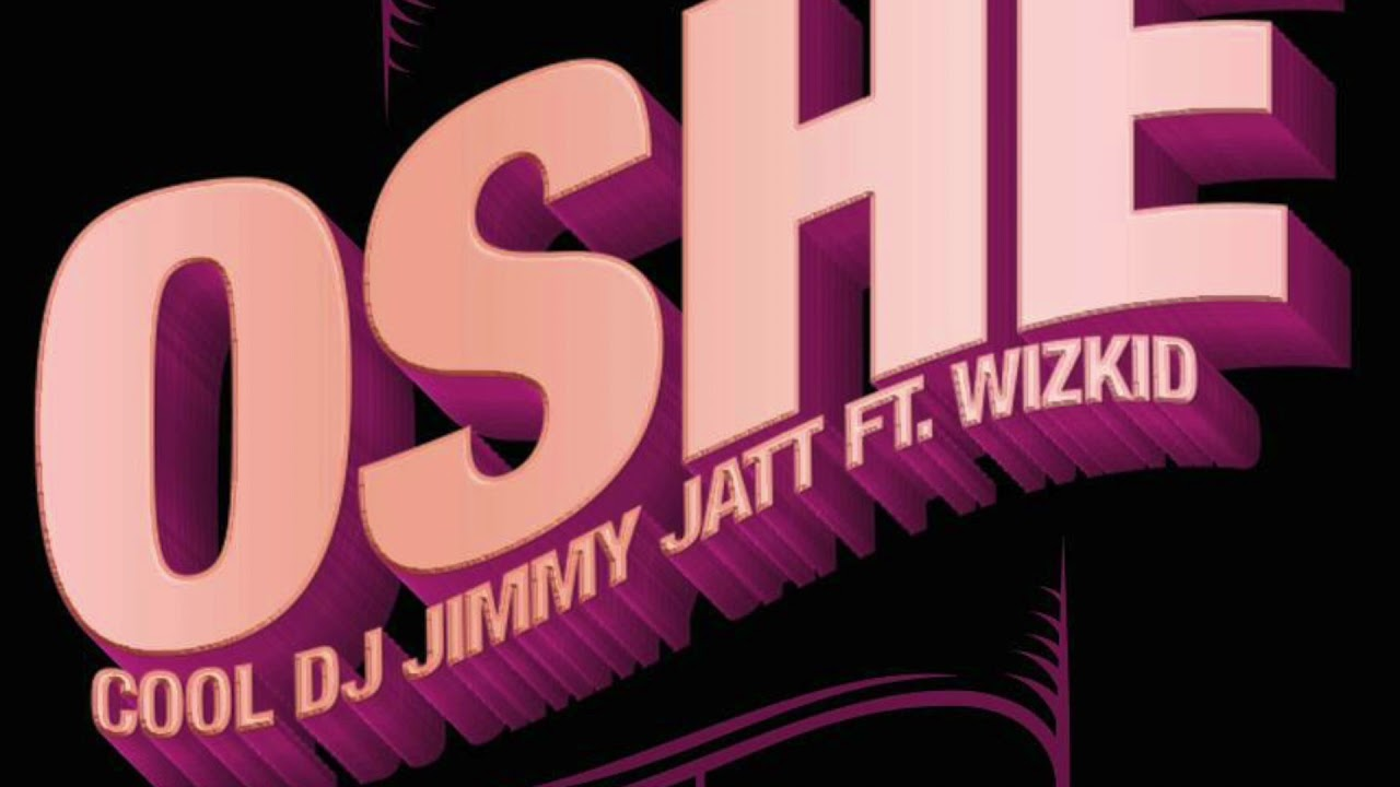 Download DJ JIMMY JATT ft WIZKID - OSHE
