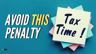 Don't Miss IRS Tax Deadline (avoid this stupid penalty)