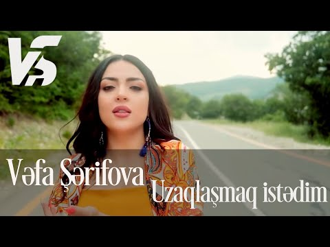 Vefa Serifova - Uzaqlasmaq Istedim (Official Video)