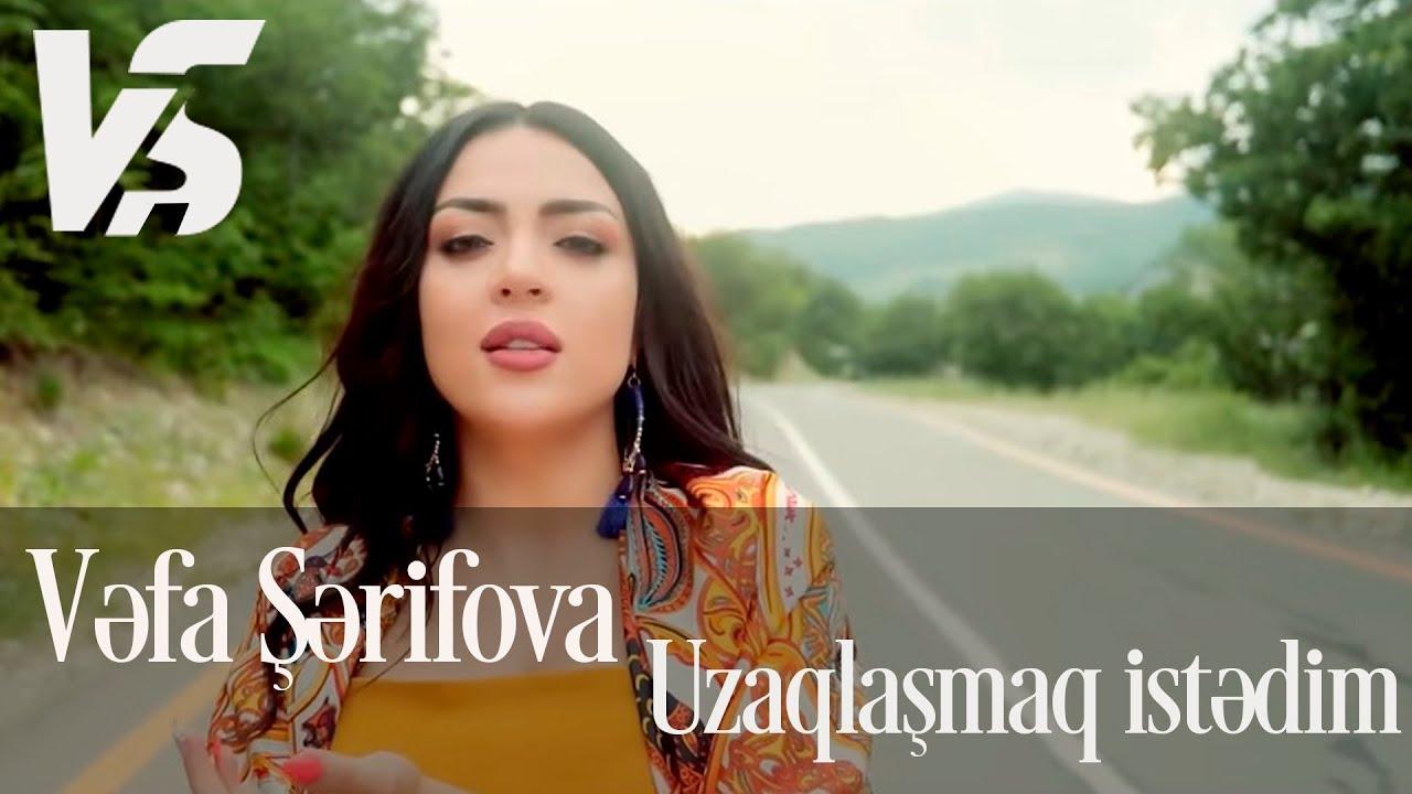 Vefa Serifova Uzaqlasmaq Istedim Official Video Youtube