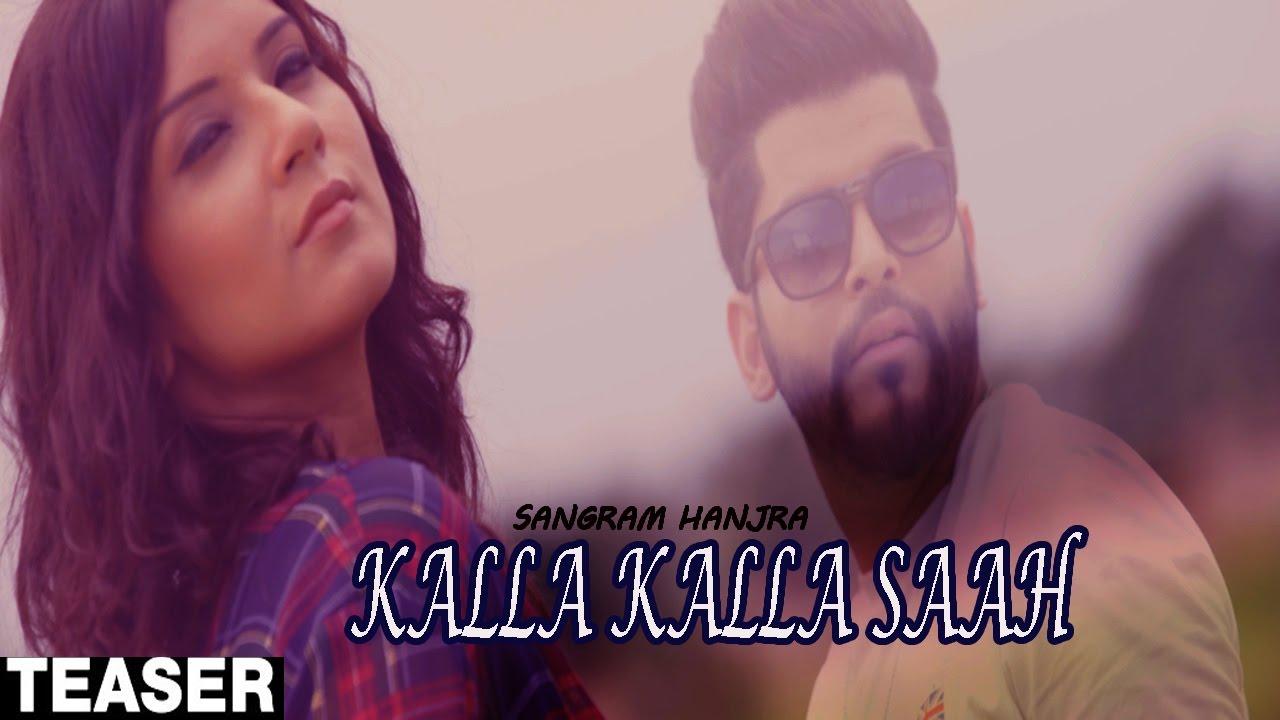 Download Kalla Kalla Saah| ( Full HD)  | Sangram Hanjra | New Punjabi Songs 2017 | Latest Punjabi Songs 2017
