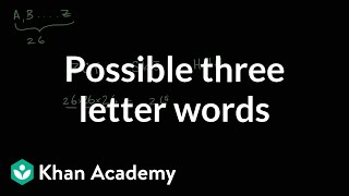 Possible three letter words | Probability and Statistics | Khan Academy
