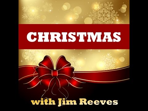 Jim Reeves - Christmas With Jim Reeves [Full Album]