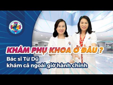 Khám phụ khoa ở đâu tốt tphcm - Bác sĩ bệnh viện Từ Dũ khám ngoài giờ