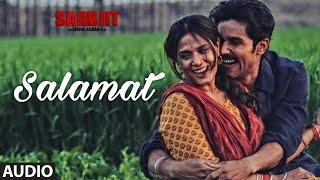 Salamat Full Song | SARBJIT | Randeep Hooda, Richa Chadda | Arijit Singh, Tulsi Kumar, Amaal Mallik