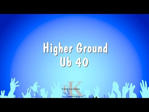 Higher Ground - Ub 40 (Karaoke Version)