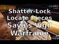 Locate The Shatter-Lock Pieces Saya's Vigil Warframe