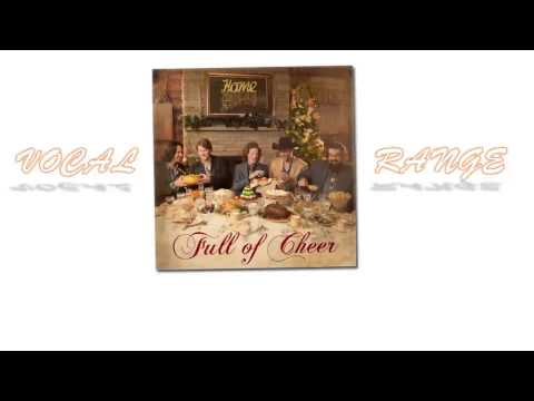 Home Free / Full Of Cheer | Vocal Range [E1 - E5] HD