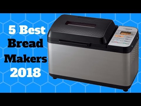 5 Best Bread Makers 2018 (Updated 2019)