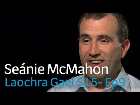 Laochra Gael 2017 - 9 Seánie McMahon