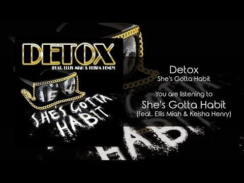 Detox - She's Gotta Habit (feat. Ellis Miah & Keisha Henry) [Audio]