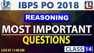 Most Important Questions | Class 14 | IBPS PO 2018 | Reasoning | 11...