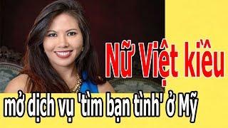 Nữ Việt kiều mở dịch vụ 'tìm bạn t,ì,nh' ở Mỹ