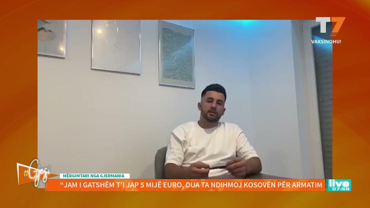 """#gjesi: """"Jam gati t'i jap 5 mijë euro për armatim në Kosovë"""", flet mërgimtari nga Gjermania"""