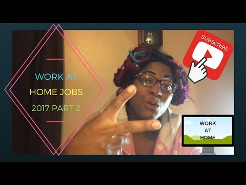 Work at home jobs Part 2 in 2017