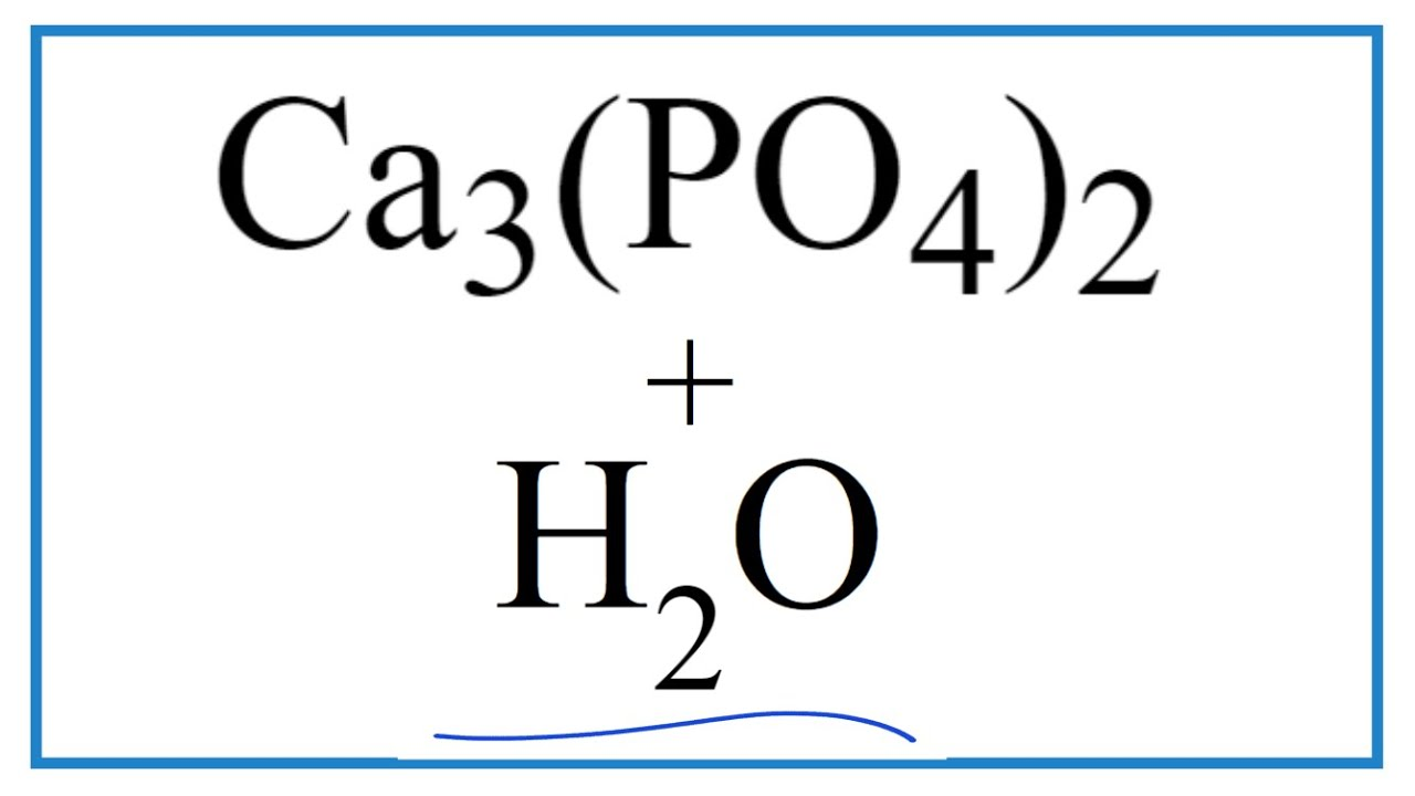 How to Write the for Equation for Ca2666(PO2666)266 + H266O (Calcium phosphate +  Water)