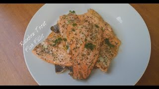 Simple & Delicious Rainbow Trout Fish Fillet Recipe