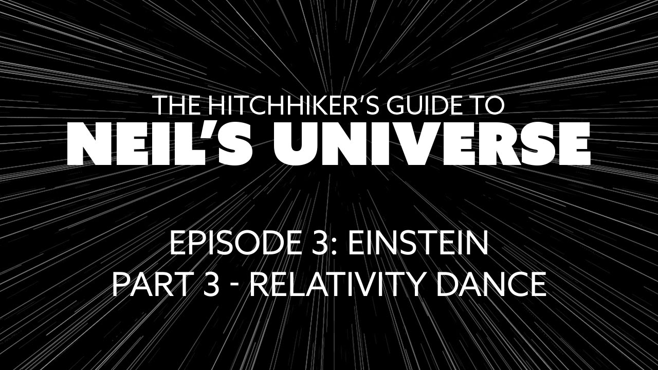 Ep3, P3: Relativity Dance - A 360° Video from The Hitchhiker's Guide to  Neil's Universe