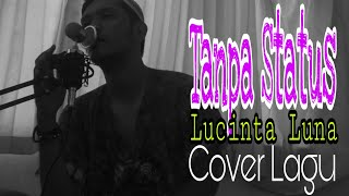 Tanpa Status - Lucinta Luna Cover