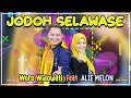 Woro Widowati Feat Alie Melon - Jodoh Selawase New pallapa Musik terbaru 2021