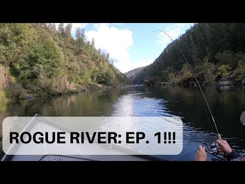 Fishin' Oregon! Rogue River Trip Episode (Day) One!!!