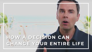 Four Decisions Changed My Life
