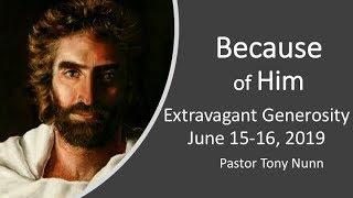 Because of Him, Part 3: Extravagant Generosity